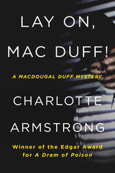 Lay On, Mac Duff! by Charlotte Armstrong