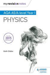 My Revision Notes: AQA AS Physics by Keith Gibbs