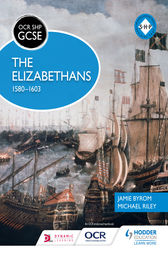 OCR GCSE History SHP: The Elizabethans, 1580-1603 by Michael Riley
