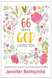 66 Ways God Loves You by Thomas Nelson