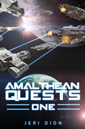 Amalthean Quests One by Jeri Dion