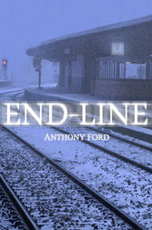 End-Line by Anthony Ford