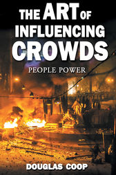 The Art of Influencing Crowds by Douglas Coop