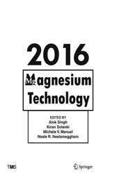 Magnesium Technology 2016 by Alok Singh