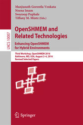 OpenSHMEM and Related Technologies. Enhancing OpenSHMEM for Hybrid Environments by Manjunath Gorentla Venkata