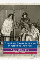 Educational Theatre for Women in Post-World War II Italy by Daniela Cavallaro