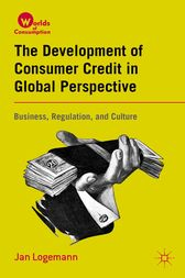 The Development of Consumer Credit in Global Perspective by J. Logemann