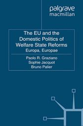 The EU and the Domestic Politics of Welfare State Reforms by Paolo Graziano