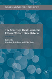 The Sovereign Debt Crisis, the EU and Welfare State Reform by Caroline De La Porte