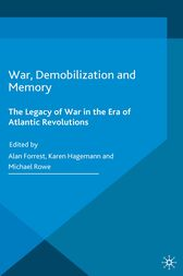 War, Demobilization and Memory by Alan Forrest