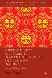 Foreign Direct Investment, Governance, and the Environment in China by J. Zhang