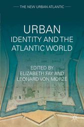 Urban Identity and the Atlantic World by E. Fay