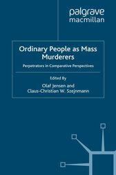 Ordinary People as Mass Murderers by O. Jensen