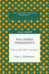 Maligned Presidents: The Late 19th Century by M. Skidmore