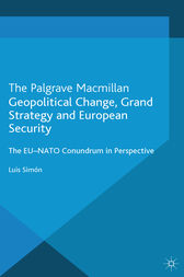Geopolitical Change, Grand Strategy and European Security by L. Simon