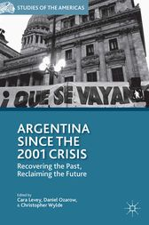 Argentina Since the 2001 Crisis by C. Levey
