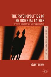 The Psychopolitics of the Oriental Father by B. Somay