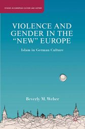 Violence and Gender in the New Europe by B. Weber