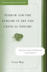 Terror and the Sublime in Art and Critical Theory by G. Ray