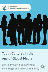Youth Cultures in the Age of Global Media by D. Buckingham