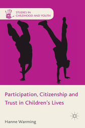 Participation, Citizenship and Trust in Children's Lives by H. Warming