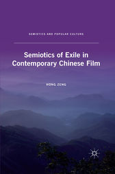 Semiotics of Exile in Contemporary Chinese Film by H. Zeng