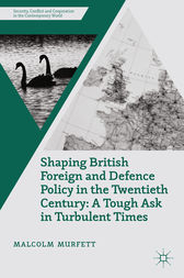 Shaping British Foreign and Defence Policy in the Twentieth Century by M. Murfett