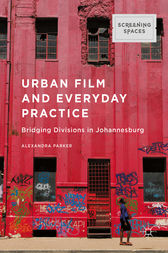 Urban Film and Everyday Practice by Alexandra Parker