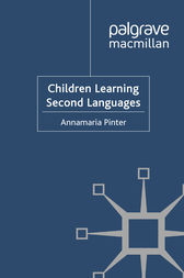 Children Learning Second Languages by Annamaria Pinter