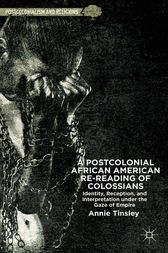 A Postcolonial African American Re-reading of Colossians by A. Tinsley