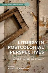 Liturgy in Postcolonial Perspectives by C. Carvalhaes