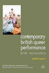 Contemporary British Queer Performance by S. Greer