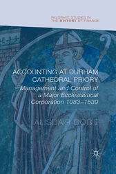 Accounting at Durham Cathedral Priory by Alisdair Dobie