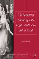 The Romance of Gambling in the Eighteenth-Century British Novel by Jessica Richard