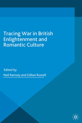 Tracing War in British Enlightenment and Romantic Culture by Gillian Russell