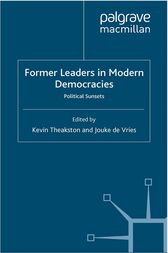 Former Leaders in Modern Democracies by K. Theakston