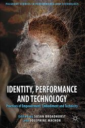 Identity, Performance and Technology by S. Broadhurst
