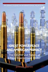 Great Power Peace and American Primacy by J. Baron