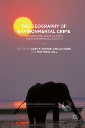 The Geography of Environmental Crime by Gary R. Potter