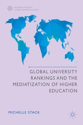 Global University Rankings and the Mediatization of Higher Education by Michelle Stack