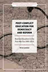 Post-Conflict Education for Democracy and Reform by Brian Lanahan