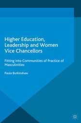 Higher Education, Leadership and Women Vice Chancellors by P. Burkinshaw