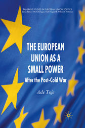 The European Union as a Small Power by A. Toje