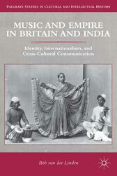 Music and Empire in Britain and India by Bob van der Linden
