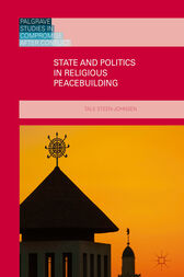 State and Politics in Religious Peacebuilding by Tale Steen-Johnsen