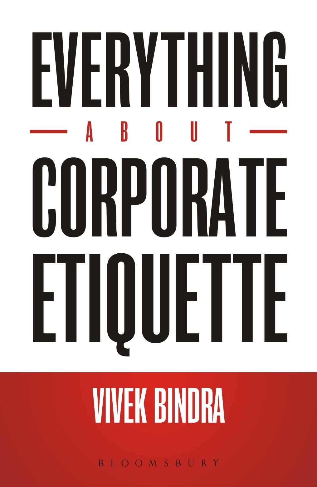 Download Ebook Everything About Corporate Etiquette by Vivek Bindra Pdf