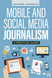 Mobile and Social Media Journalism by Anthony C. Adornato