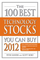 The 100 Best Technology Stocks You Can Buy 2012 by Peter Sander