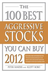 The 100 Best Aggressive Stocks You Can Buy 2012 by Peter Sander