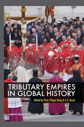 Tributary Empires in Global History by Peter Fibiger Bang